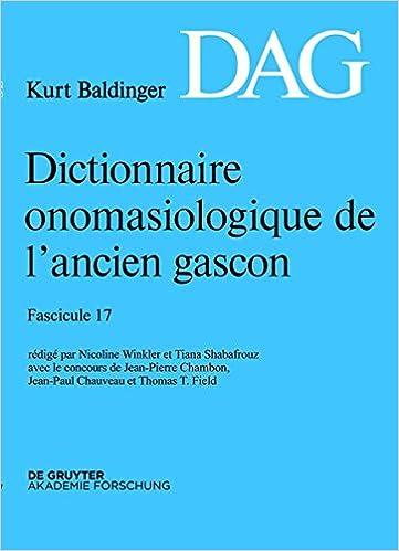 Gratis ebook prøve download Dictionnaire Onomasiologique de L Ancien Gascon (Dag). Fascicule 17 (French Edition) PDF DJVU FB2 3110341824
