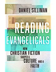Reading Evangelicals: How Christian Fiction Shaped a Culture and a Faith