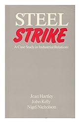 Steel Strike: A Case Study in Industrial Relations
