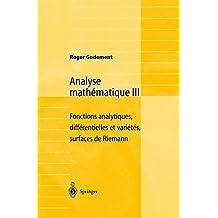 Analyse mathématique III: Fonctions analytiques, différentielles et variétés, surfaces de Riemann