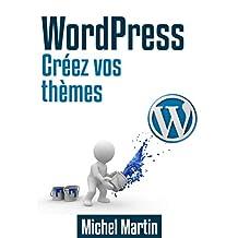 Créez vos thèmes WordPress