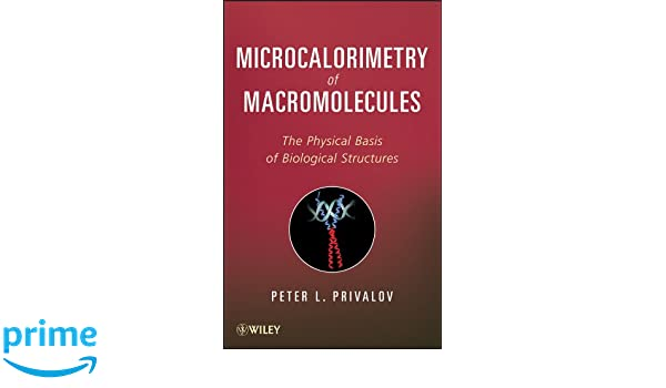 Microcalorimetry of Macromolecules: The Physical Basis of Biological Structures