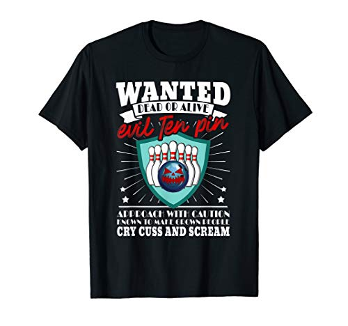 Wanted dead or alive evil ten pin is my love bowling T-Shirt (Ten Wanted Men Wanted Dead Or Alive)