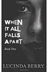 When It All Falls Apart (Book One): 1 by Lucinda Berry (2015-10-12) Paperback