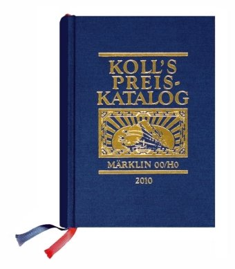 Koll's Preiskatalog Märklin 00/H0 Gesamtausgabe 2010: Liebhaberpreise für Triebfahrzeuge, Wagen, Zubehör etc; Eisenbahnsammeln leicht gemacht