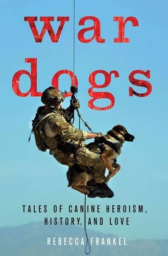 War Dogs: Tales of Canine Heroism, History, and Love ebook
