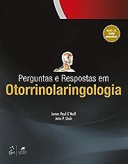 Perguntas e Respostas em Otorrinolaringologia