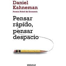 Pensar rápido, pensar despacio (Psicologia (Debolsillo)) (Spanish Edition)