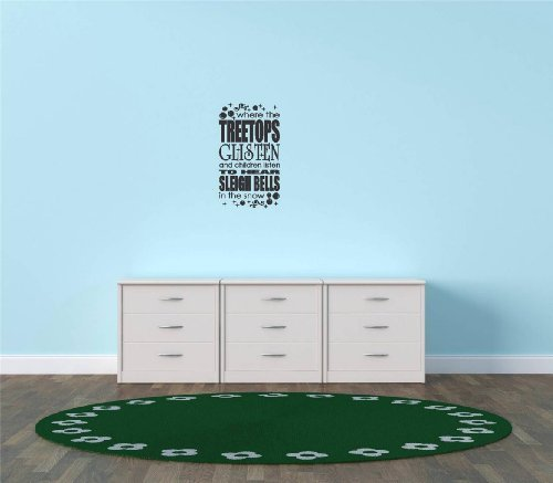 Decal  Vinyl Wall Sticker : where the treetops glisten and the children listen to hear sleigh bells in the snow Quote Home Living Room Bedroom Decor - 22 Colors Available Size: 15 Inches X 30 Inches