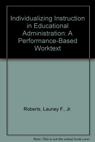 Individualizing Instruction in Educational Administration: A Performance-Based Worktext