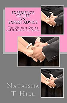 Experience of Life Vs. Expert Advice: Tai-LorMade Relationship Guide by [Hill, Nataisha]