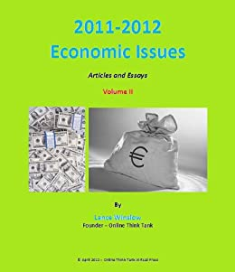 essays on economic issues Topics in comparative political economy level: graduate to identify significant issues and the relation of those issues to questions of general interest in political economy and political science the final course assignment will be a research paper that can be a master's essay.