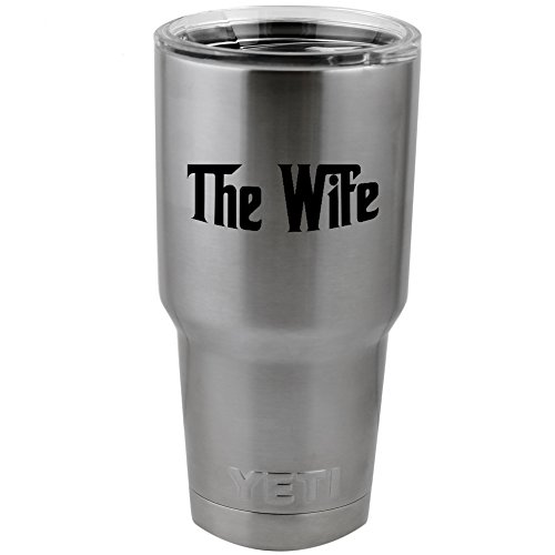 "Funny Godfather Inspired Parody The Wife Vinyl Sticker Decal for Yeti Mug Cup Thermos Pint Glass (4"" Wide - DECAL ONLY, NO CUP)"