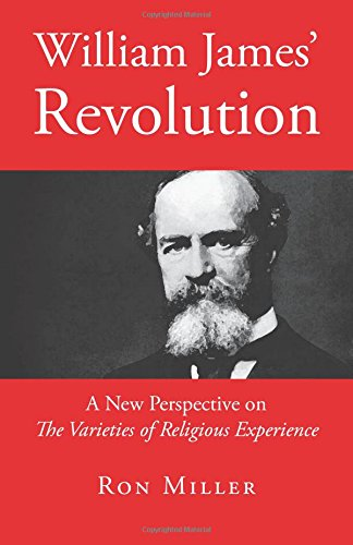 William James Revolution: A New Perspective on The Varieties ...
