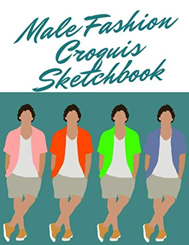 Male Fashion Croquis Sketchbook: A Summer Theme Professional Cool Cute Casual Male Model Figure Body Illustration Templates Sketchpad with 300 Drawn ... Men Designs And Create a Stunning Portfolio (Best Male Model Portfolio)