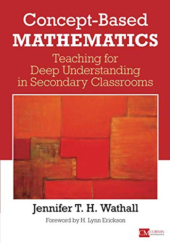 - Concept-Based Mathematics: Teaching for Deep Understanding in Secondary Classrooms (Corwin Mathematics Series)