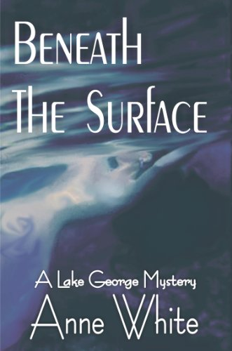 Beneath The Surface (The Lake George Mystery Series)