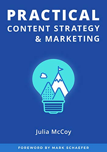 Practical Content Strategy & Marketing: The Content Strategy Certification Course Student Guidebook