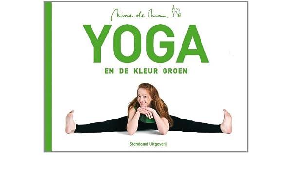 Yoga: en de kleur groen: Amazon.es: Nina de Man, Danielle ...