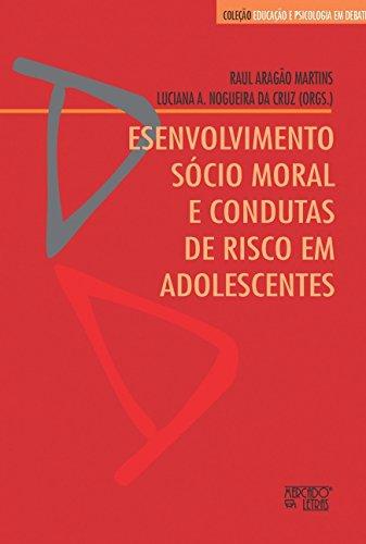 Desenvolvimento Sócio Moral e Condutas de Risco em Adolescentes