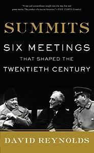 Summits: Six Meetings That Shaped the Twentieth Century by David Reynolds (2009-04-14)