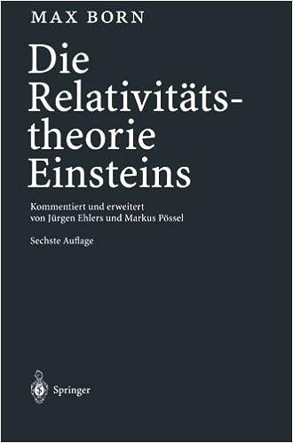 Die Relativitätstheorie Einsteins: Kommentiert und erweitert von Jürgen Ehlers und Markus Pössel (German Edition)
