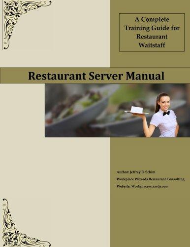 Restaurant Server Manual: A Complete Training Guide for Restaurant Waitstaff