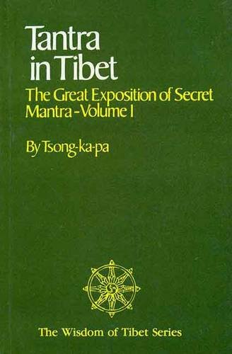 TANTRA IN TIBET : The Great Exposition of Secret Mantra - Volume 1