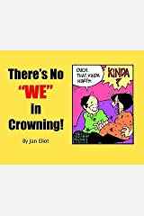 """There's No """"WE"""" In Crowning! Paperback"""