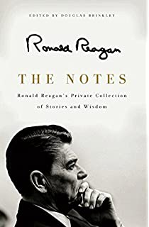 the notes ronald reagans private collection of stories and wisdom