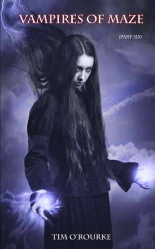 Vampires of Maze (Part Six) (Beautiful Immortals Series Two) (Volume 6) pdf epub