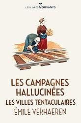 Les Campagnes hallucinées / Les Villes tentaculaires