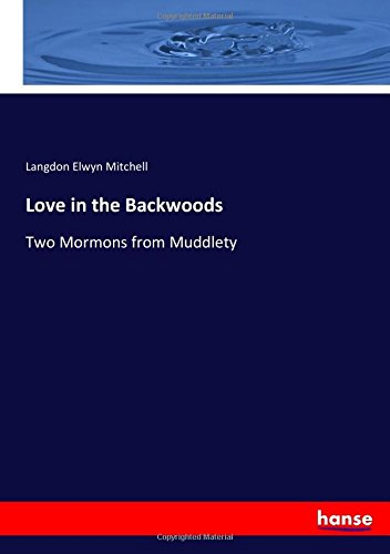 Love in the Backwoods: Two Mormons from Muddlety ebook