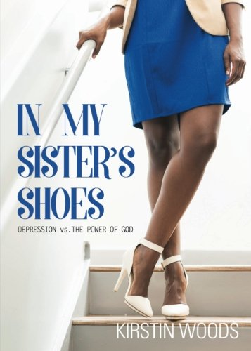 In My Sister's Shoes: Depression vs. The Power of God