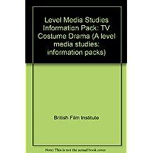 Level Media Studies Information Pack: TV Costume Drama