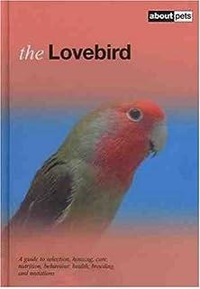 all about breeding lovebirds amazon co uk mervin f roberts