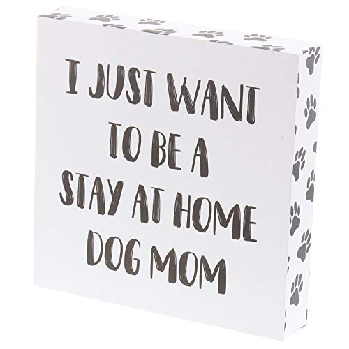 """Barnyard Designs I Just Want to Be A Stay at Home Dog Mom Funny Humor Box Sign Decorative Wood Wall Decor 8"""" x 8"""""""
