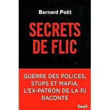 Secrets de flic: Guerre des polices, stups et mafia, l'ex-patron de la pj raconte