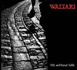 Life Without Love by Waltari (2003-12-15)
