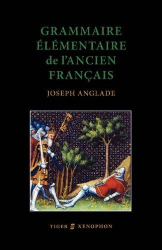 Grammaire Elmentaire de L'Ancien Francais (French Edition)