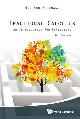 FRACTIONAL CALCULUS: AN INTRODUCTION FOR PHYSICISTS (2ND EDITION)
