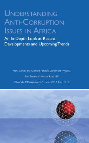 Understanding Anti-Corruption Issues in Africa: An In-Depth Look at Recent Developments and Upcoming Trends (Aspatore Special Report)