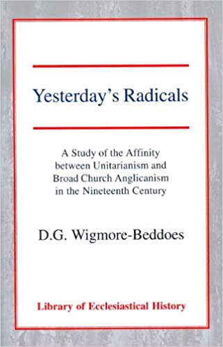 Yesterday's Radicals (Library of Ecclesiastical History)