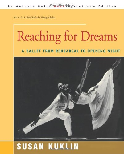 Download Reaching for Dreams: A Ballet from Rehearsal to Opening Night pdf epub