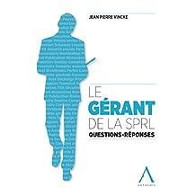 Le gérant de la SPRL: Questions - Réponses (Droit belge) (French Edition)