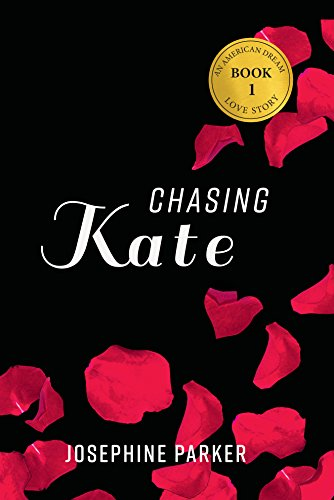 Chasing Kate (An American Dream Love Story Book 1) by [Parker, Josephine]