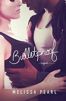 Bulletproof (A Songbird Novel) by [Pearl, Melissa]