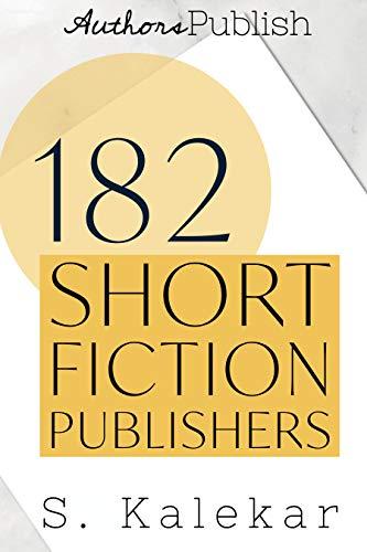 182 Short Fiction Publishers by [Kalekar, S.]