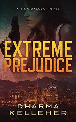 Extreme Prejudice (Jinx Ballou Bounty Hunter Book 2)