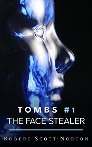 The Face Stealer (Tombs Book 1)